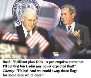 The Cheney-Mueller Pre-emptive surrender!